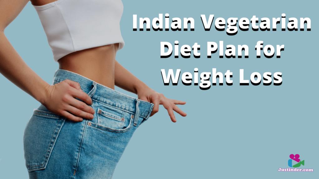 Indian Vegetarian Diet Plan for Weight Loss