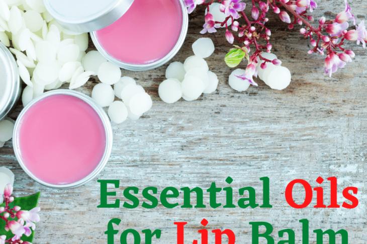 Essential Oils for Lip Balm