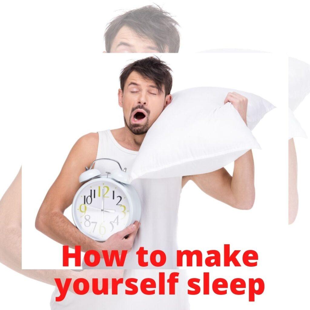 How to make yourself sleep
